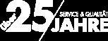 25 Jahre Service & Qualität